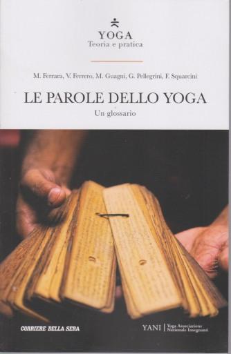 Yoga - Teoria e Pratica - Le parole dello yoga  -  n. 29- settimanale - 274  pagine