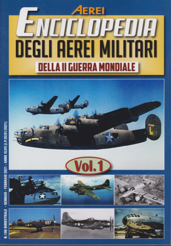 Aerei - Enciclopedia degli aerei militari della II guerra mondiale- n. 106 - bimestrale - gennaio - febbraio 2021 - 96 pagine