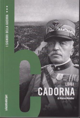 I Signori della Guerra - n. 32 -Luigi Cadorna - di Marco Mondini -   settimanale - 157 pagine