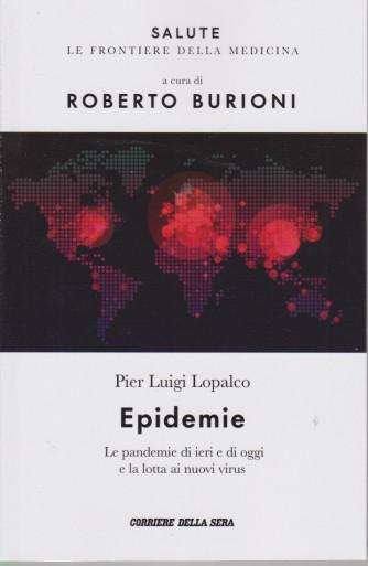 Salute -Epidemie - Pier Luigi Lopalco - a cura di Roberto Burioni -  n.19 - settimanale - 117  pagine