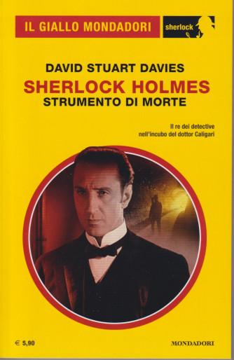 Il giallo Mondadori - Sherlock Holmes   - Strumento di morte  - n. 85 - settembre 2021 -  mensile