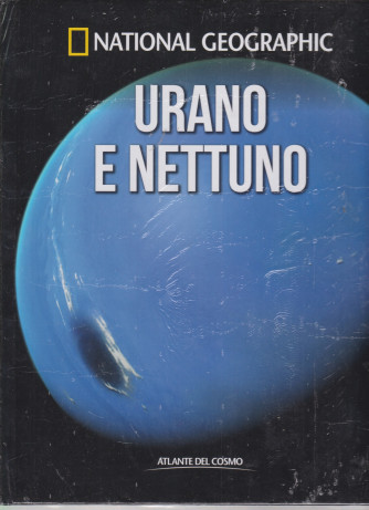 National Geographic   - Urano e Nettuno  -  n. 26 - settimanale-9/4/2021 - copertina rigida