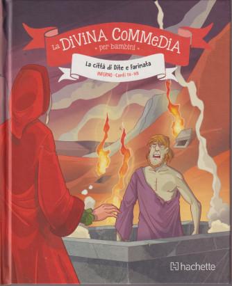La Divina commedia per bambini - La città di Dite e Farinata - Inferno Canti IX-XII - n. 5 - settimanale - 24/9/2021 - copertina rigida