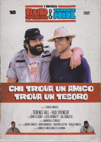 I Dvd di Sorrisi Speciale - n. 10 - I mitici Bud Spencer & Terence Hill - decima  uscita -Chi trova un amico trova un tesoro-   marzo  2021