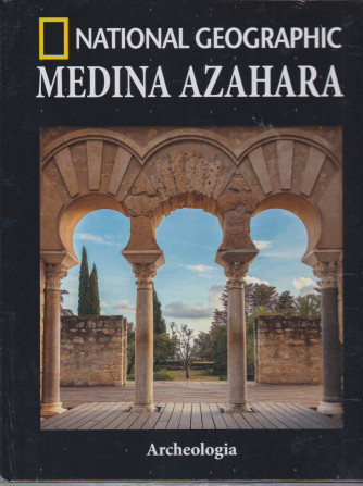 National Geographic -Medina Azahara- n. 31-Archeologia -  settimanale - 27/8/2021 - copertina rigida