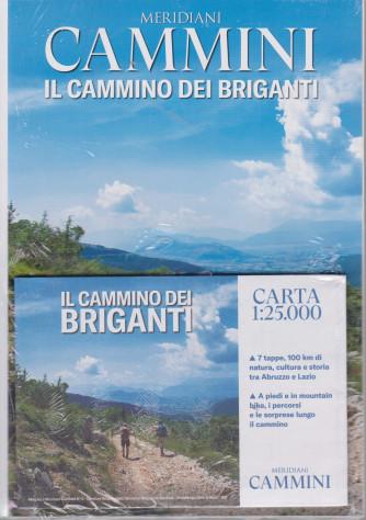 Meridiani Cammini - Il cammino dei briganti - n. 6 - trimestrale - 16/7/2020