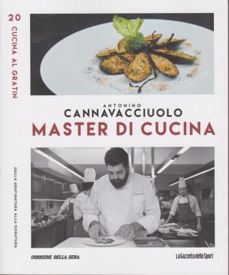 Master di Cucina - Antonino Cannavacciuolo - n. 20  -Cucina e gratin - Dalla gratinatura alla doratura -   settimanale -