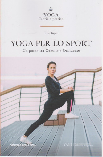 Yoga - Teoria e pratica - Yoga per lo sport-  n. 19 -  settimanale - 170  pagine