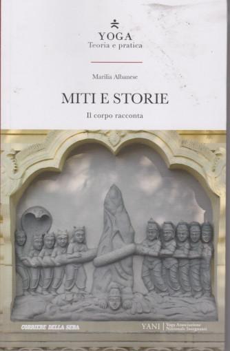 Yoga - Teoria e Pratica - Miti e storie- Il corpo racconta - Marilia Albanese -  n. 25 - settimanale - 174 pagine
