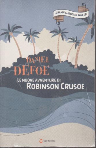 I grandi classici per ragazzi -Daniele Defoe -  Le nuove avventure di Robinson Crusoe - n. 44  -25/2/2021- settimanale
