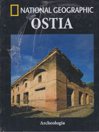 National Geographic -Ostia - n. 24 -Archeologia -  settimanale - 9/7/2021 - copertina rigida