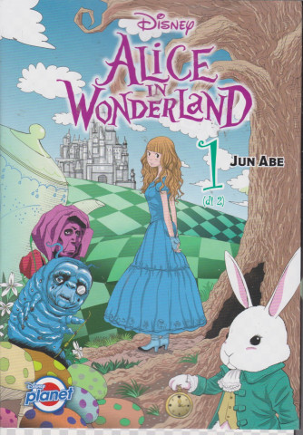 Disney Planet - Alice in Wonderland - n. 28 - 15 luglio 2021
