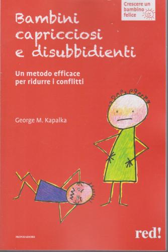 Crescere un bambino felice -Bambini capricciosi e disubbiedienti-   n. 16  -George M. Kapalka- 2/3/2021- settimanale - 142  pagine - copertina flessibile