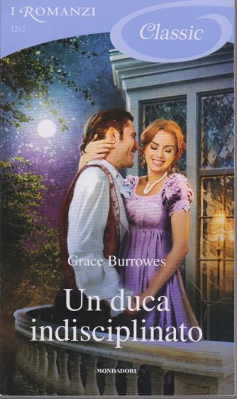 I Romanzi Classic - Un duca indisciplinato- Grace Burrowes - n. 1212- 2/1/2021 - ogni venti giorni