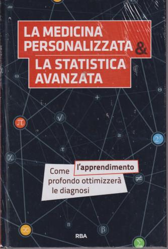 La  matematica che trasforma il mondo  -  La medicina personalizzata & la statistica avanzata - n. 28 - quindicinale - 24/9/2021-   - copertina rigida