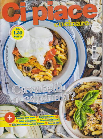 Ci Piace Cucinare ! -      n. 226 - settimanale -8/6/2021