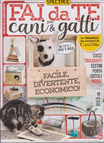 A Scuola di Speciale extra - n. 4 - Fai da te per cani & gatti - riedizione- marzo - aprile 2021- + in omaggio un numero di Casa Chic - 2 riviste