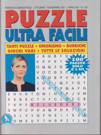 Puzzle  Ultra  Facili - n. 102 - bimestrale - ottobre - novembre   2021- 100 pagine