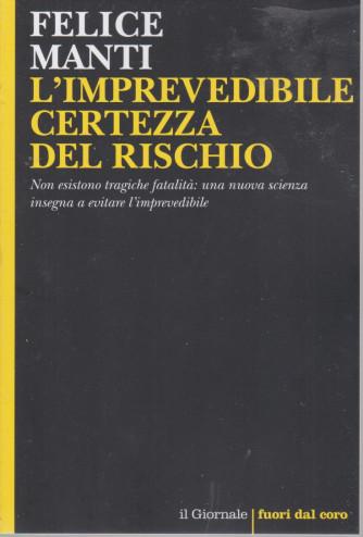 Felice Manti - L'imprevedibile certezza del rischio- n. 128 - 64 pagine