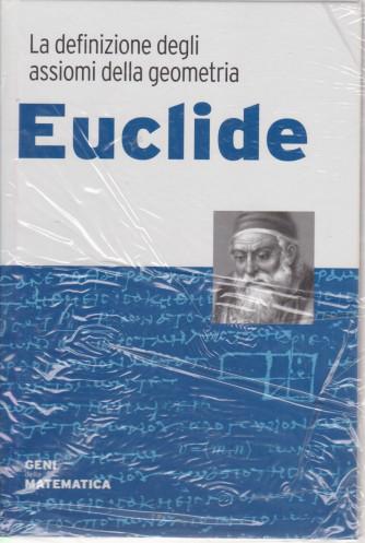 Geni della matematica - Euclide- n. 8 - settimanale- 7/5/2021 - copertina rigida