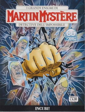 I grandi enigmi di Martin Mystere -Incubi! - n. 373- febbraio 2021 - bimestrale