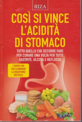 Alimentazione naturale -Così si vince l'acidità di stomaco  - n. 71 -settembre  2021