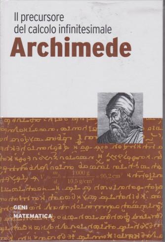 Geni della matematica -Archimede  - n. 13 - settimanale- 11/6/2021 - copertina rigida