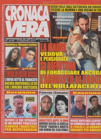 N.Cronaca Vera - n. 2546  -15 giugno    2021- settimanale di fatti  e attualità