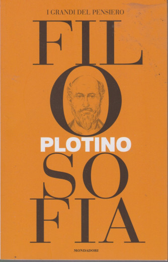 I grandi del pensiero - Filosofia - n. 16 -Plotino   -2/7/2021 - settimanale - 158 pagine