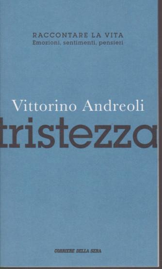 Vittorino Andreoli -Tristezza- n. 8 - settimanale - 97pagine