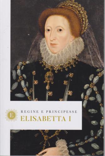 Regine e principesse -Elisabetta I - n.31- settimanale - 155  pagine