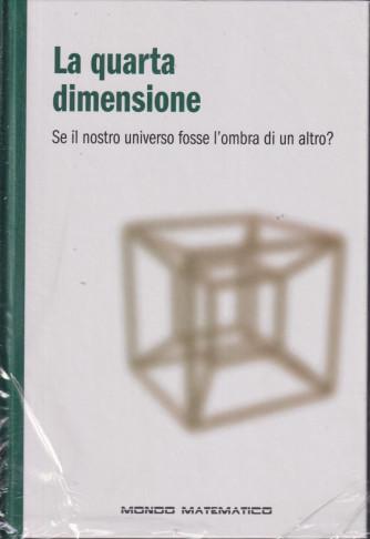 Il mondo matematico - La quarta dimensione - n. 5 - settimanale - 20/10/2021 - copertina rigida