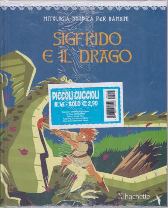Mitologia nordica per bambini - Sigfrido e il drago - n. 45 - bimestrale - copertina rigida