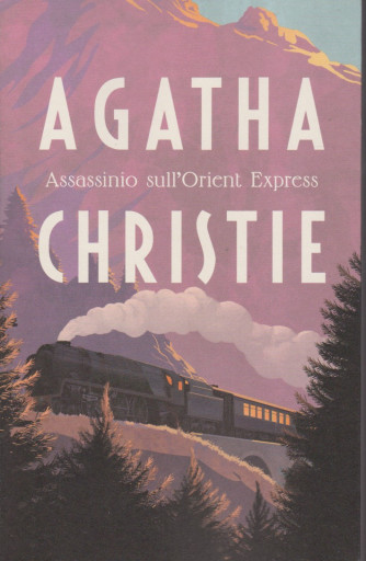 I grandi autori - n. 2 - Agatha Christie -Assassinio sull'Orient Express - 5/1/2021- settimanale - 209 pagine