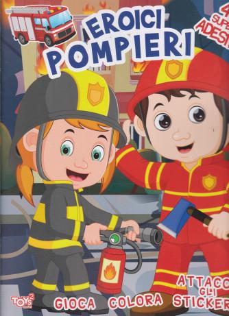 Toys2 Sticker - Eroici pompieri - Album color - n. 48 - bimestrale -13 maggio 2021