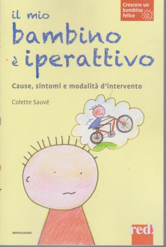 Crescere un bambino felice -Il mio bambino è iperattivo -    n. 20  -Colette Sauvè  - 30/3/2021- settimanale - 94  pagine - copertina flessibile