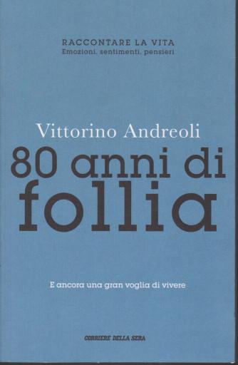 Vittorino Andreoli -80 anni di follia  -    n. 25 - settimanale - 186  pagine
