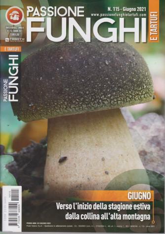 Passione Funghi e tartufi - n. 115  -giugno 2021 -  mensile
