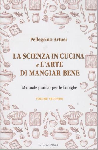 La scienza in cucina e l'arte di mangiar bene - Pellegrino Artusi - n. 2 - 250 pagine