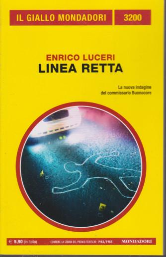 Il giallo Mondadori - n. 3200  - Linea retta- Enrico Luceri -febbraio 2021 - mensile