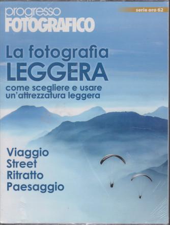 Progresso Fotografico - serie oro n. 62 -La fotografia leggera -  marzo - aprile  2021 - bimestrale -