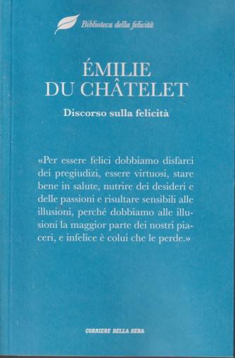 Biblioteca della felicità - Emilie Du Chatelet -  Discorso sulla felicità - n.20 - settimanale - 112  pagine