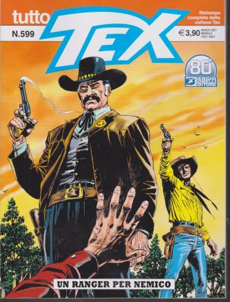 Tutto Tex - Un ranger per nemico - n. 599 - marzo  2021 - mensile