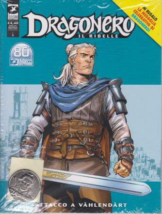Dragonero -Il ribelle -  Attacco a Vahlendart - n. 18 -aprile    2021 - mensile