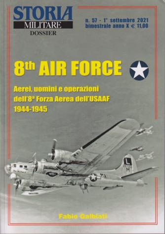 Storia militare dossier - n. 57 - 8 th Air Force - 1° Settembre 2021 - bimestrale