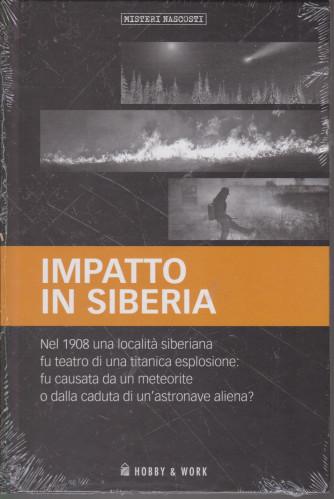 Misteri Nascosti -Impatto in Siberia .-  n. 27  - settimanale - copertina rigida