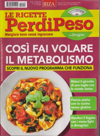 Le ricette Perdipeso di Dimagrire - n. 119 -Così fai volare il metabolismo- mensile -ottobre   2021