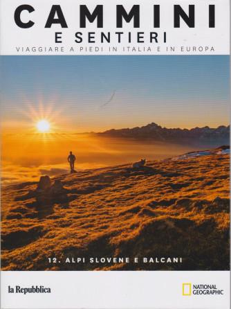Cammini e sentieri - n. 12 - Alpi slovene e Balcani -