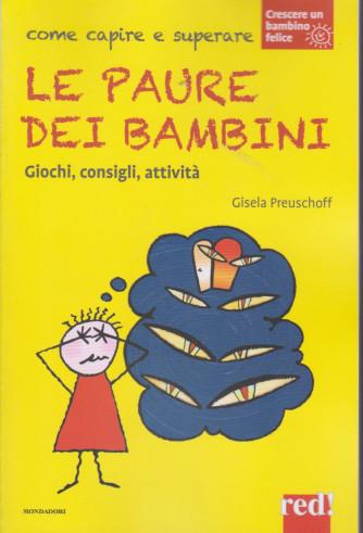 Crescere un bambino felice -Come capire e superare le paure dei bambini - - n. 5 -Gisela Preuschoff - 15/12/2020 - settimanale