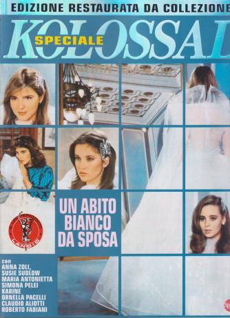 Kolossal Speciale - Un abito bianco da sposa - n. 2 -ottobre - novembre  2021 - bimestrale